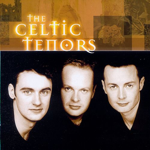 The Celtic Tenors by The Celtic Tenors