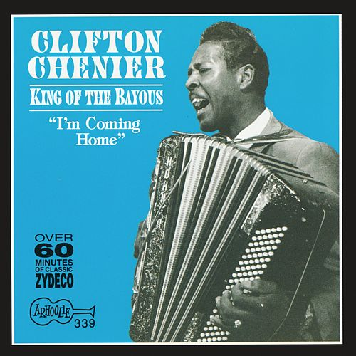 King of the Bayous: I'm Coming Home de Clifton Chenier