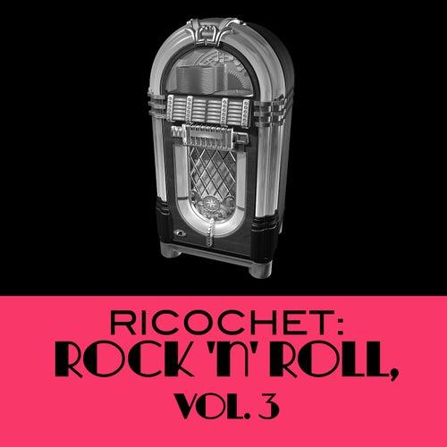 Ricochet: Rock 'N' Roll, Vol. 3 by Various Artists