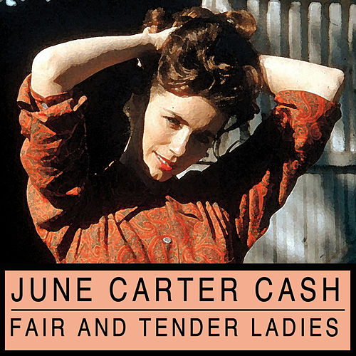 Fair and Tender Ladies de June Carter Cash
