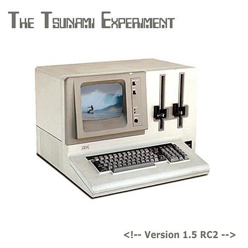 Version 1.5 RC2 by The Tsunami Experiment