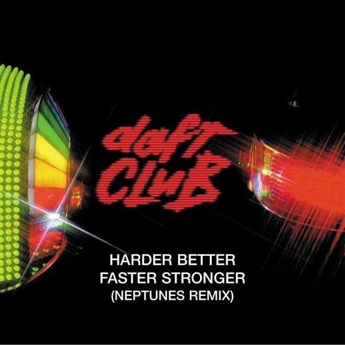 Harder Better Faster Stronger by Daft Punk