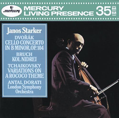 Dvorák: Cello Concerto / Bruch: Kol Nidrei / Tchaikovsky: Variations on a Rococo Theme by János Starker