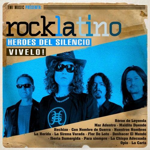 Rock Latino - Vívelo de Heroes del Silencio