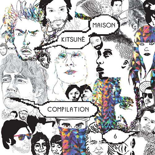 Kitsuné Maison Compilation 6 by Various Artists