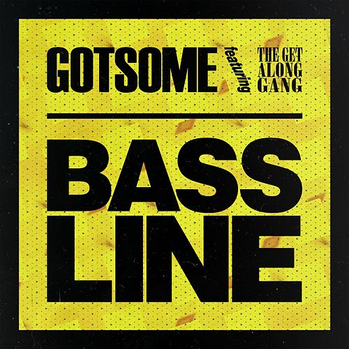 Bassline (feat. The Get Along Gang) by GotSome