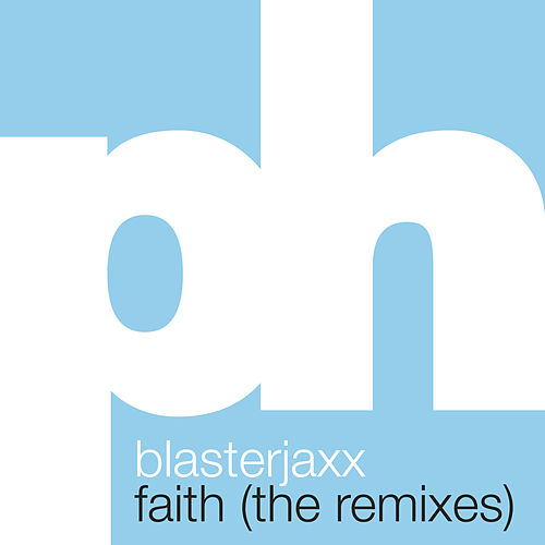Faith (The Remixes) von BlasterJaxx