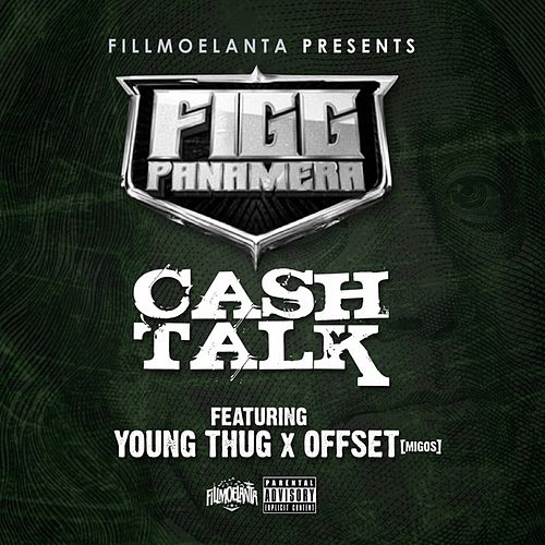 Cash Talk (feat. Young Thug & Offset) - Single von Figg Panamera