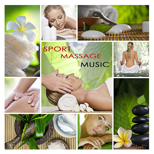 Sport Massage Music - Healing Massage Therapy Music for Spa Treatment, Relaxation, Massaging, Yoga, Zen Meditation, Reiki and Qi Gong In Wellness Center von Pure Massage Music