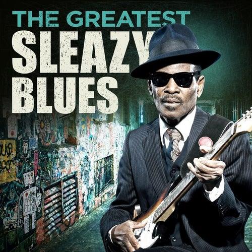 The Greatest Sleazy Blues de Various Artists