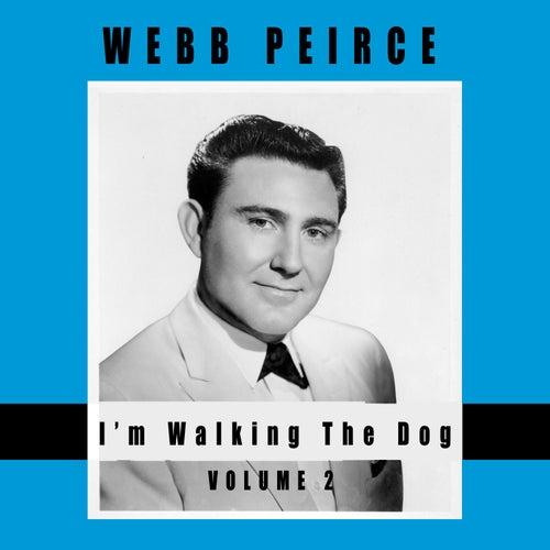 I'm Walking the Dog, Vol. 2 by Webb Pierce