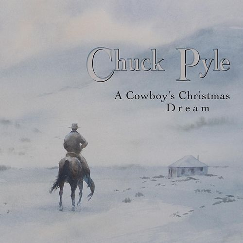 A Cowboy's Christmas Dream de Chuck Pyle