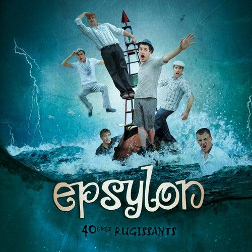 40èmes Rugissants by Epsylon