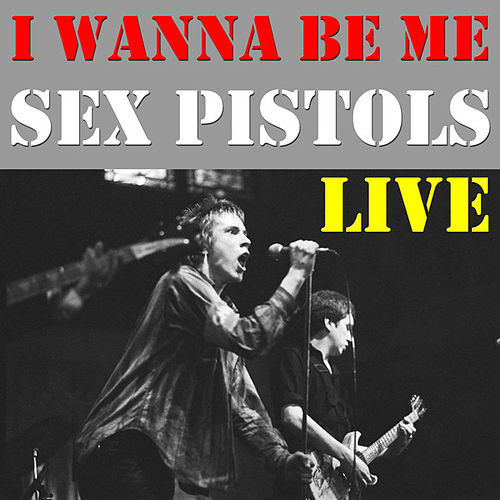 I Wanna Be Me (Live) by Sex Pistols