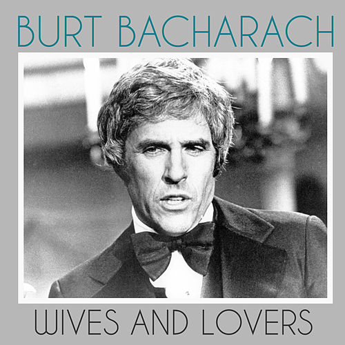 Wives and Lovers by Burt Bacharach