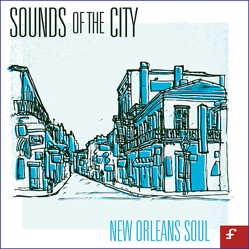 Sounds of the City, New Orleans Soul by Various Artists