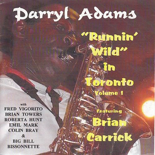 Runnin' Wild in Toronto, Vol. 1 by Darryl Adams