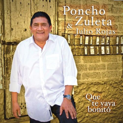 Que Te Vaya Bonito by Poncho Zuleta