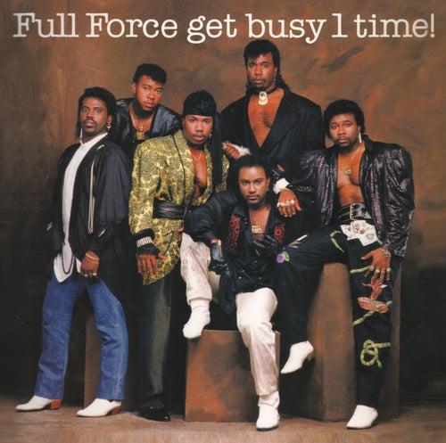 Full Force Get Busy 1 Time! (Bonus Track Version) de Full Force