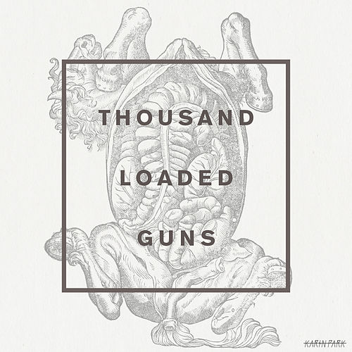 Thousand Loaded Guns by Karin Park