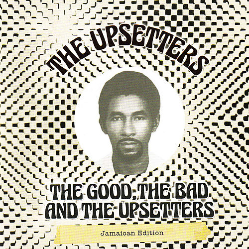 The Good, The Bad and the Upsetters de The Upsetters