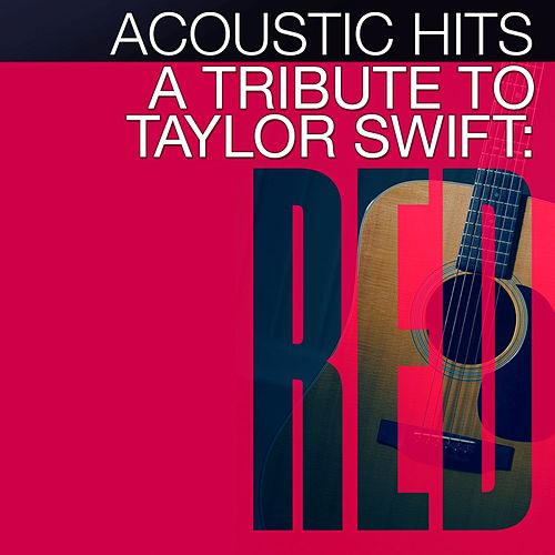 A Tribute to Taylor Swift Red de Acoustic Hits
