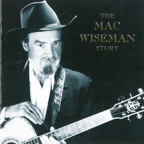 The Mac Wiseman Story von Mac Wiseman