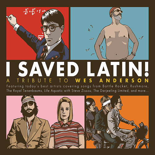 I Saved Latin! A Tribute to Wes Anderson de Various Artists