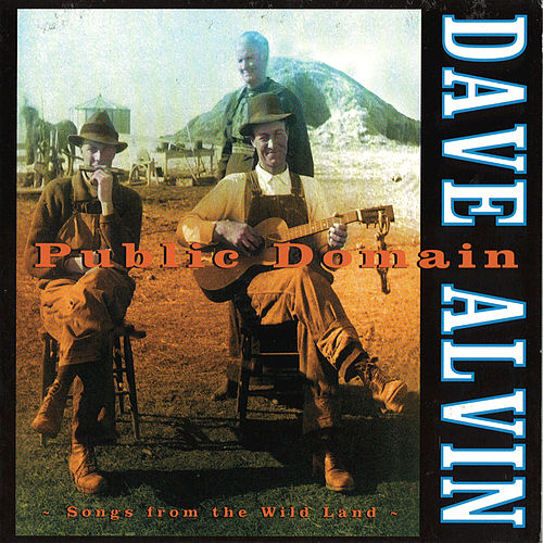 Public Domain: Songs From The Wild Land by Dave Alvin