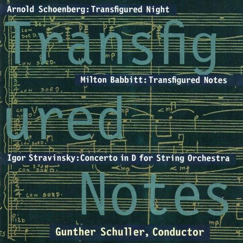 Transfigured Notes: Works By Schoenberg, Babbitt, and Stravinsky de Gunther Schuller