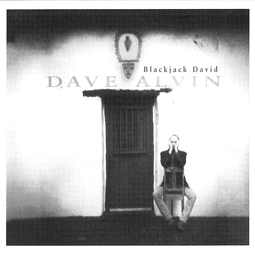 Blackjack David by Dave Alvin