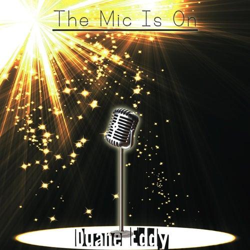The Mic Is On von Duane Eddy