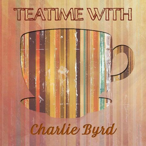 Teatime With von Charlie Byrd