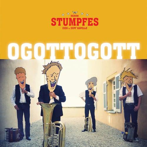 Ogottogott by Herrn Stumpfes Zieh