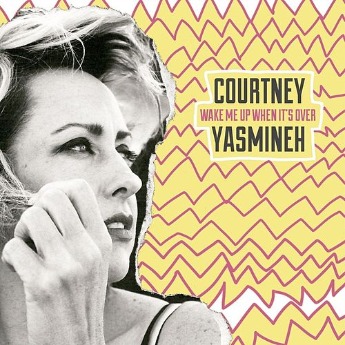 Wake Me Up When It's Over (Remastered) de Courtney Yasmineh