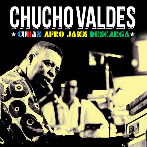 Cuban Afro Jazz Descarga by Chucho Valdes