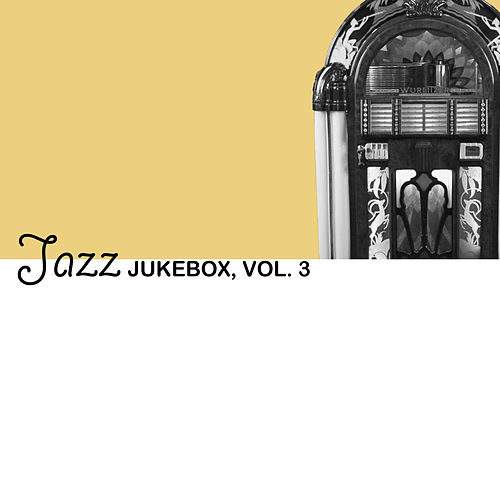 Jazz Jukebox, Vol. 3 von Various Artists