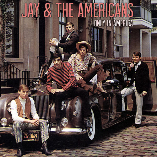 Only in America van Jay & The Americans