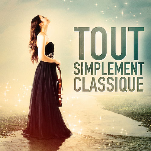 Tout simplement classique (40 airs de musique classique incontournables) von Musique Classique