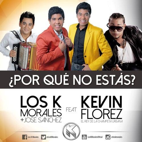 Por Que No Estas de Los K Morales