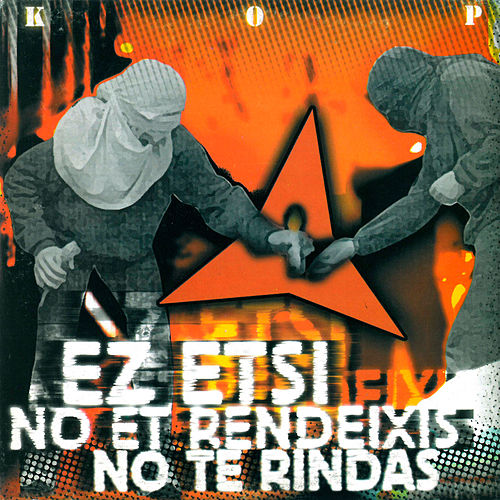 No Et Rendeixis / No Te Rindas / Ez Etsi von Kop