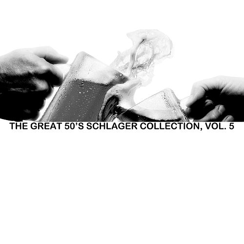 The Great 50s Schlager Collection, Vol. 5 de Various Artists
