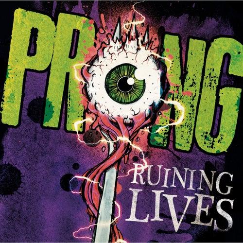 Ruining Lives de Prong