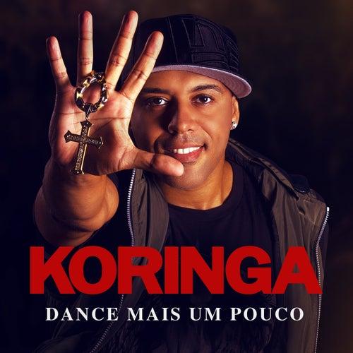 Dance Mais um Pouco - Single de Mc Koringa