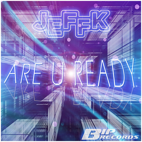 Are U Ready by Jeff K
