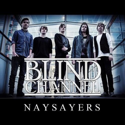 Naysayers de Blind Channel