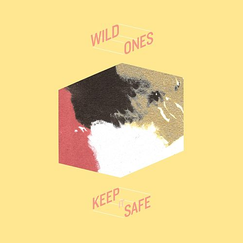 Keep It Safe by The Wild Ones