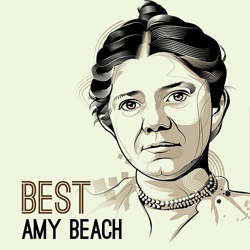 Best - Amy Beach by Various Artists