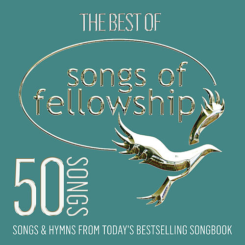 The Best of Songs of Fellowship by Various Artists
