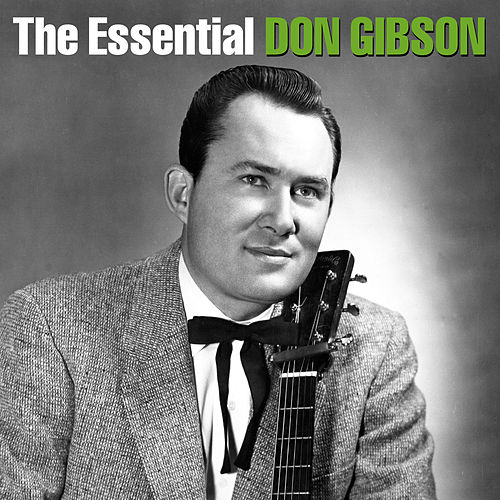 The Essential Don Gibson by Don Gibson